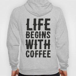 Life Begins With Coffee Hoody