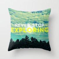 never stop exploring Throw Pillows featuring Never Stop Exploring II by Josrick