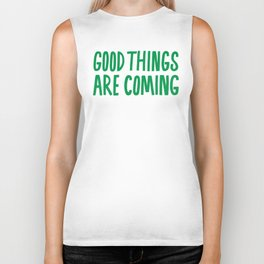Good Things Are Coming Biker Tank