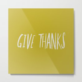Give Thanks x Mustard Metal Print