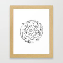 Love You to the Moon & Back...Coloring Page Framed Art Print