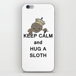 Keep Calm and Hug a Sloth with Crown Meme iPhone Skin