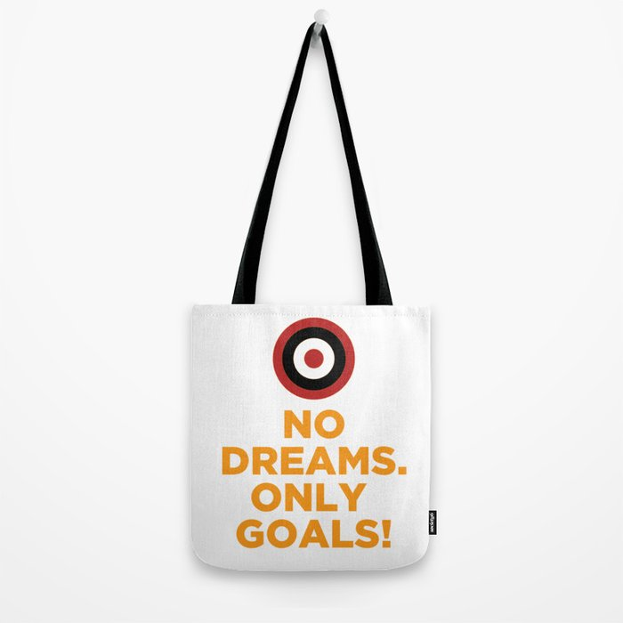 No DREAMS.Only GOALS! Tote Bag