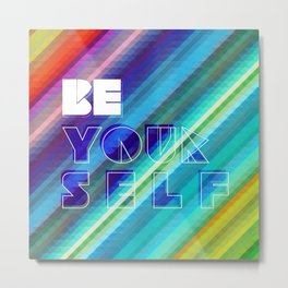 Be Yourself Metal Print