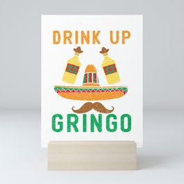 Funny Drink Up Grinco Cinco De Mayo Mexican Tequila product Mini Art Print