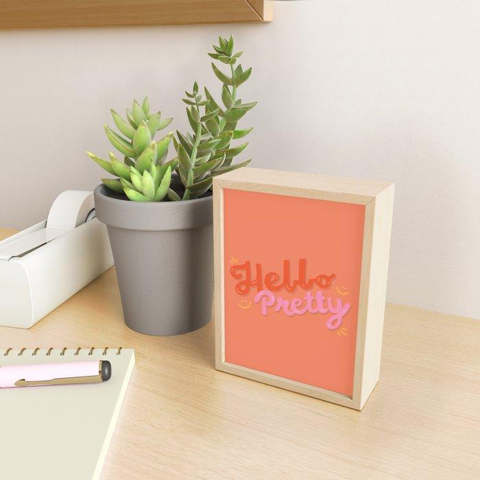 Hello Pretty Framed Mini Art Print