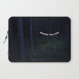 Pretend You Care Laptop Sleeve