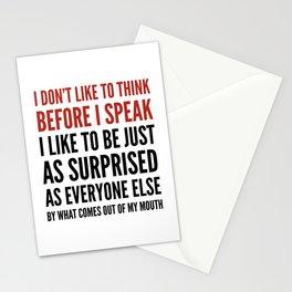 I DON'T LIKE TO THINK BEFORE I SPEAK Stationery Cards