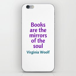 Books are the mirrors of the soul - Virginia Woolf Quote iPhone Skin