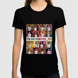 You Are Beautiful, Too! (square) T-shirt