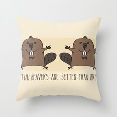 Two Beavers Are Better Than One Throw Pillow