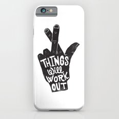 THINGS WILL WORK OUT iPhone 6s Slim Case