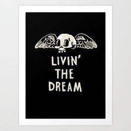 Livin' The Dream Art Print