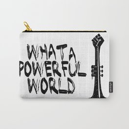 WHAT A POWERFULL WORLD Carry-All Pouch