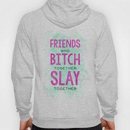 Slay Together Hoody