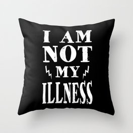 I Am Not My Illness - Print Throw Pillow