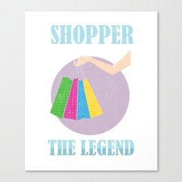 Shopaholic Black Friday Shop Buying Shopping Shopper The Mom The Myth The Legend Gift Canvas Print