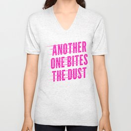 Another One Bites the Dust Unisex V-Neck