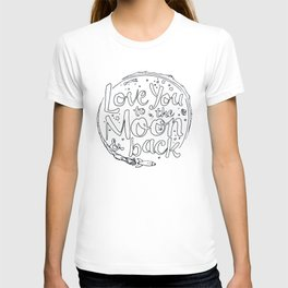 Love You to the Moon & Back...Coloring Page T-shirt