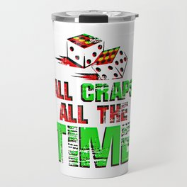 All Craps All The Time Travel Mug