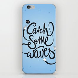 Go! Catch some waves! iPhone Skin