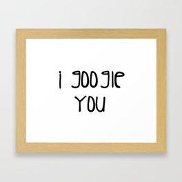 I g-ogle you Framed Art Print