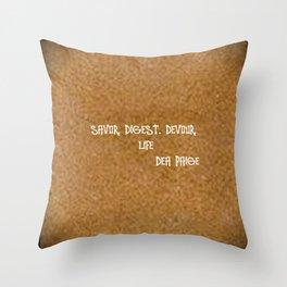 SAVOR. DIGEST. DEVOUR LIFE  Throw Pillow