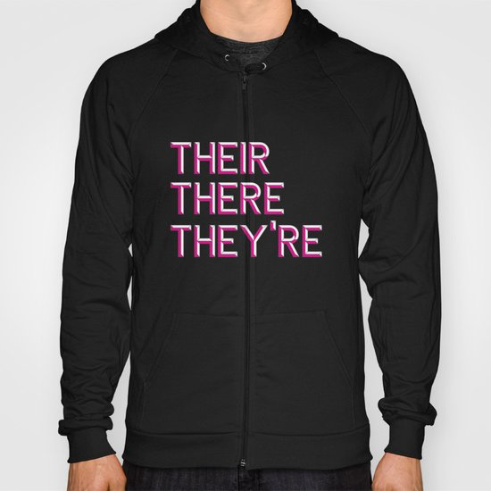Their, There, They're Hoody