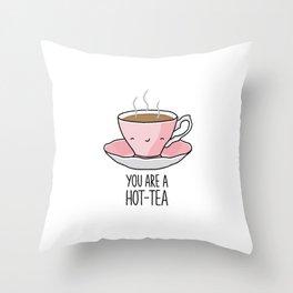 YOU ARE A HOT-TEA Throw Pillow