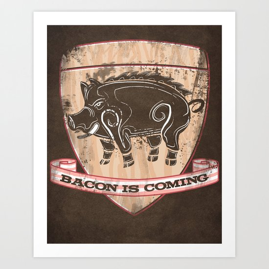 Bacon is Coming Art Print