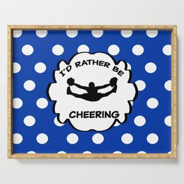 I'd Rather Be Cheering Design in Royal Blue Serving Tray