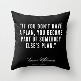 15|  Terence Mckennas Quote 190516 Throw Pillow