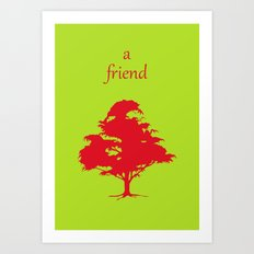 A friend Art Print