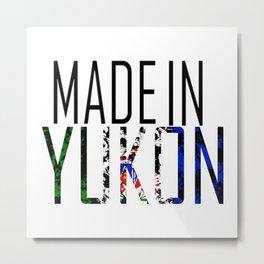 Made in Yukon Metal Print