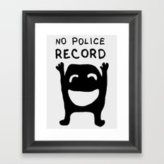 No Police Record black and white drawing with text Framed Art Print