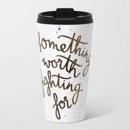 Something worth fighting for Travel Mug