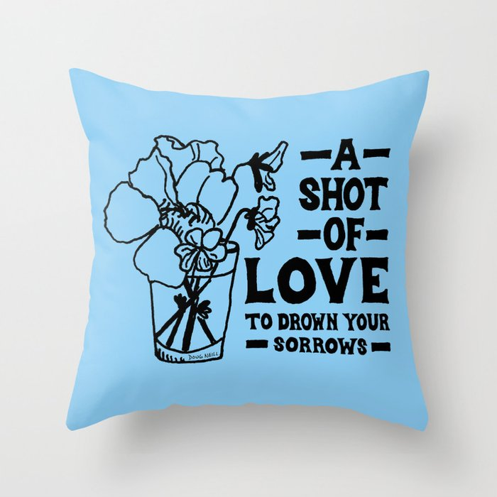 A Shot Of Love Throw Pillow