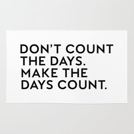 Don't Count The Days Make The Days Count, Motivational Quote, Daily Motivation Rug