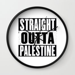 Straight outta Palestine Wall Clock