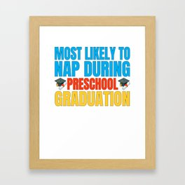Most Likely to Nap During Preschool Graduation Framed Art Print
