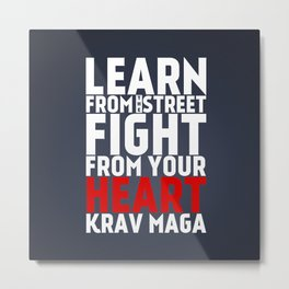 Learn from the Street Krav Maga Metal Print