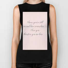 I love you therefore you are here Biker Tank