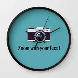 Zoom with your feet Wall Clock