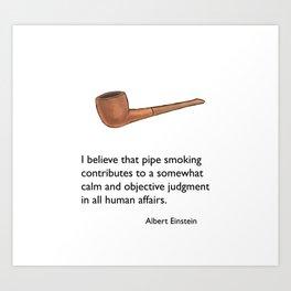 Pipe Smoking - Einstein Quote Art Print
