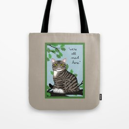 """The Cheshire Cat """"we're all mad here"""" Tote Bag"""