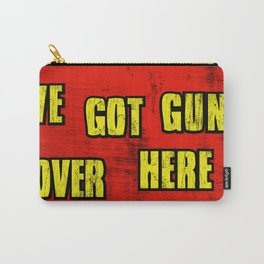 WE GOT GUNS OVER HERE Carry-All Pouch