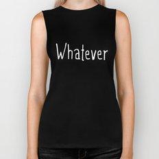 Whatever (on black) Biker Tank