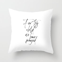For This Child We Have Prayed, Bible Verse Printable, Bible Quote, Printable Art Throw Pillow