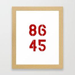 86 45 / Remove Trump Framed Art Print