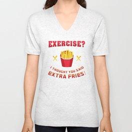 Exercise? I thought you said extra fries! - Funny Gym Gift Unisex V-Neck
